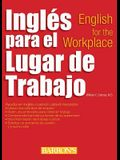 Ingles Para El Lugar de Trabajo: English for the Workplace