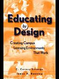 Educating by Design: Creating Campus Learning Environments That Work