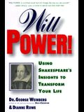 Will Power!: Using Shakespeare's Insights to Transform Your Life