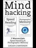 Mind Hacking: 2 Manuscripts Photographic Memory and Speed Reading