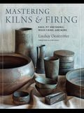Mastering Kilns and Firing: Raku, Pit and Barrel, Wood Firing, and More
