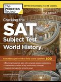 Cracking the SAT Subject Test in World History, 2nd Edition: Everything You Need to Help Score a Perfect 800