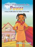 How I Discovered My Power: A story of affirmation for children and families.