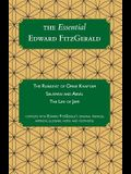 The Essential Edward FitzGerald: The Rubaiyat of Omar Khayyam. Salaman and Absal. The Life of Jami. Complete with Edward FitzGerald's original preface