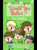 Would you Rather: The Family Friendly Book of Stupidly Silly, Challenging and Absolutely Hilarious Questions for Kids, Teens and Adults