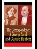 The Correspondence of George Sand and Gustave Flaubert: Collected Letters of the Most Influential French Authors