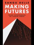 Making Futures: Young Entrepreneurs in a Dynamic Africa