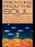 Preaching from the Soul: Insistent Observations on the Sacred Art