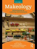 Makeology: Makerspaces as Learning Environments, Volume 1