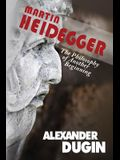 Martin Heidegger: The Philosophy of Another Beginning