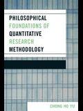 Philosophical Foundations of Quantitative Research Methodology