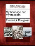 My Bondage and My Freedom.