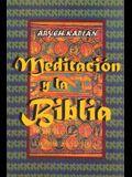 Meditacion y la Biblia/ Meditation and the Bible (Spanish Edition)