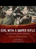 Girl with a Sniper Rifle Lib/E: An Eastern Front Memoir