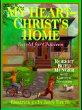 My Heart Christ's Home Retold for Children