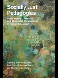 Socially Just Pedagogies: Posthumanist, Feminist and Materialist Perspectives in Higher Education