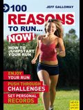 100 Reasons to Run...Now!: How to Jumpstart Your Run