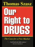 Our Right to Drugs: The Case for a Free Market