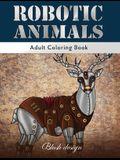 Robotic Animals: Adult Coloring Book