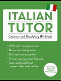 Italian Tutor: Grammar and Vocabulary Workbook (Learn Italian with Teach Yourself): Advanced Beginner to Upper Intermediate Course