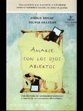 Amarse Con Los Ojos Abiertos (Spanish Edition)