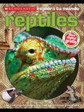 Scholastic Explora Tu Mundo: Los Reptiles: (spanish Language Edition of Scholastic Discover More: Reptiles)