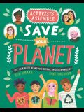 Activists Assemble--Save Your Planet