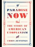 Paradise Now: The Story of American Utopianism