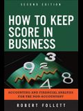 How to Keep Score in Business: Accounting and Financial Analysis for the Non-Accountant