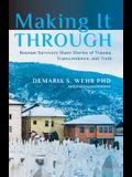 Making It Through: Bosnian Survivors Sharing Stories of Trauma, Transcendence, and Truth