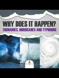 Why Does It Happen: Tornadoes, Hurricanes and Typhoons