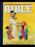 The Catholic Children's Board Book Bible