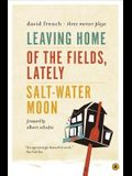 Leaving Home/Of the Fields, Lately/Salt-Water Moon: Three Mercer Plays