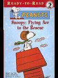 Snoopy: Flying Ace to the Rescue (Peanuts Ready-To-Read)