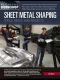 Sheet Metal Shaping: Tools, Skills, and Projects