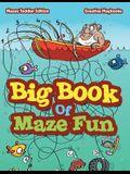 Big Book of Maze Fun - Mazes Toddler Edition