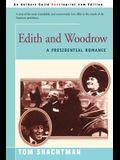 Edith & Woodrow: A Presidential Romance