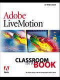 Adobe (R) Livemotion (R) Classroom in a Book [With CDROM] [With CDROM]