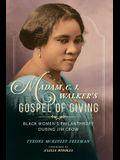 Madam C. J. Walker's Gospel of Giving: Black Women's Philanthropy During Jim Crow
