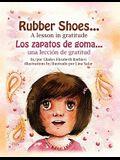 Rubber Shoes / Los Zapatos de Goma: A Lesson in Gratitude / Una Leccin de Gratitud