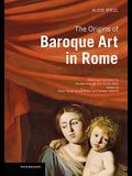The Origins of Baroque Art in Rome