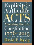 Explicit and Authentic Acts: Amending the U.S. Constitution 1776-2015with a New Afterword
