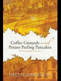 Coffee Grounds and Potato Peeling Pancakes: The Garbage We Ate to Live