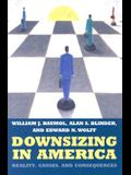 Downsizing in America: Reality, Causes, and Consequences