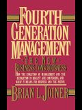 Fourth Generation Management: The New Business Consciousness