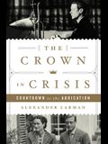 The Crown in Crisis: Countdown to the Abdication