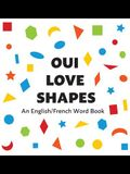Oui Love Shapes: An English/French Bilingual Word Book