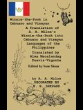 Winnie-The-Pooh in Cebuano and Visayan a Translation of A. A. Milne's Winnie-The-Pooh: Cebuano and Visayan Languages of the Philippines