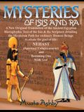 Mysteries of Isis and Ra: A New Original Translation Hieroglyphic Scripture of the Aset(Isis) & Ra