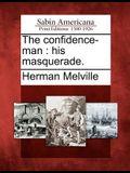 The Confidence-Man: His Masquerade.